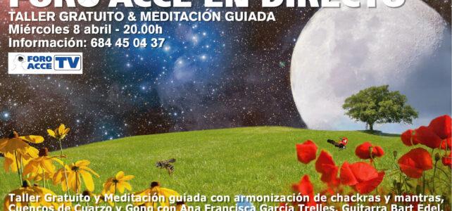 Taller Gratuito & Meditación Guiada en Directo 8 de Abril 2020